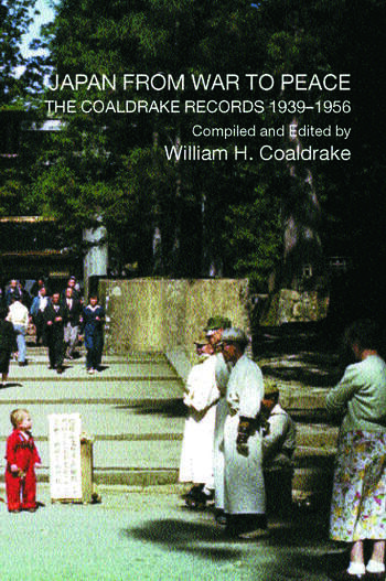 Japan from War to Peace The Coaldrake Records 1939-1956 book cover