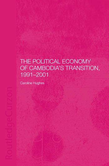 The Political Economy of the Cambodian Transition book cover