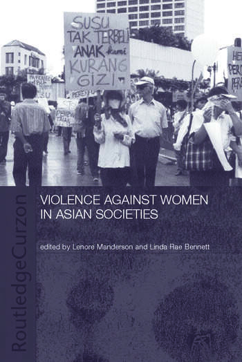 Violence Against Women in Asian Societies Gender Inequality and Technologies of Violence book cover