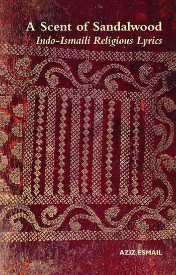 A Scent of Sandalwood Indo-Ismaili Religious Lyrics book cover