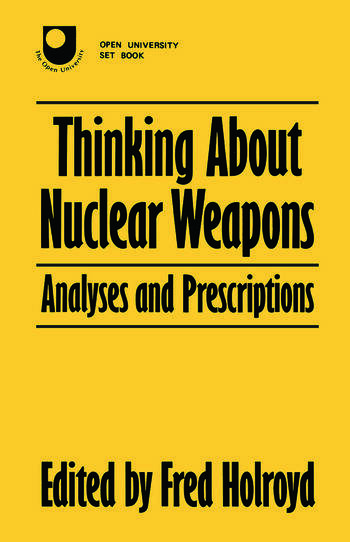 Thinking About Nuclear Weapons Analyses and Prescriptions book cover