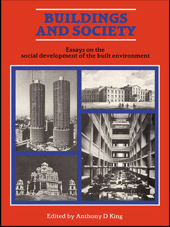 Buildings and Society Essays on the Social Development of the Built Environment book cover