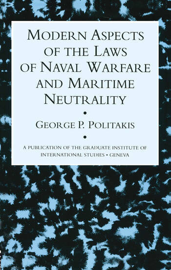 Modern Aspects Of The Laws Of Naval Warfare And Maritime Neutrality book cover