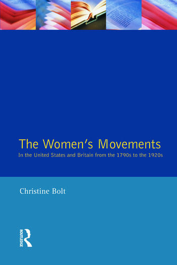 The Women's Movements in the United States and Britain from the 1790s to the 1920s book cover