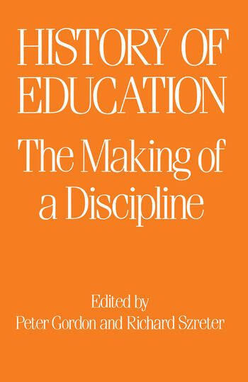 The History of Education The Making of a Discipline book cover
