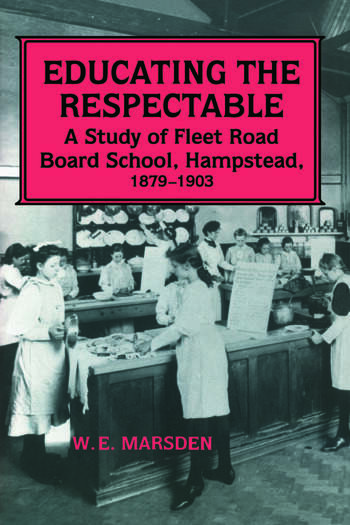 Educating the Respectable A Study of Fleet Road Board School, Hampstead book cover