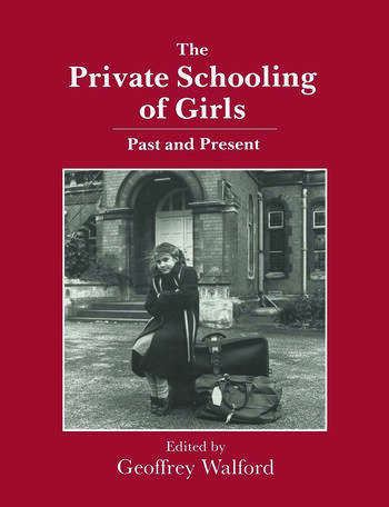 The Private Schooling of Girls Past and Present book cover