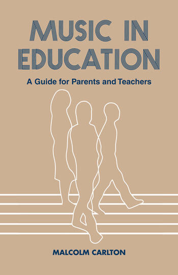 Music in Education A Guide for Parents and Teachers book cover