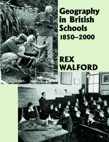 Geography in British Schools, 1885-2000 Making a World of Difference book cover