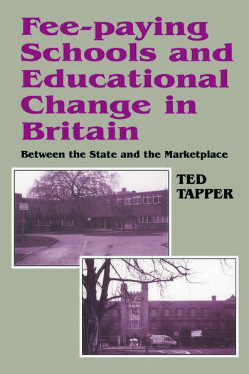 Fee-paying Schools and Educational Change in Britain Between the State and the Marketplace book cover