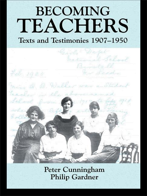 Becoming Teachers Texts and Testimonies, 1907-1950 book cover