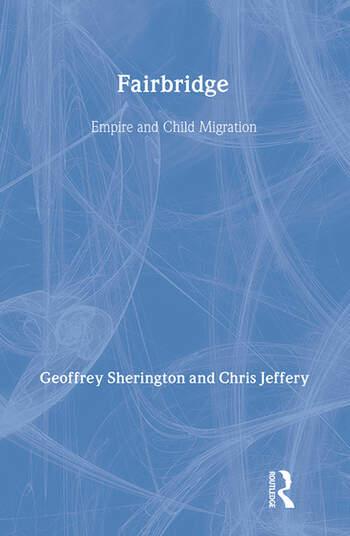 Fairbridge: Empire and Child Migration Empire and Child Migration book cover