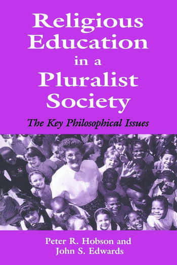 Religious Education in a Pluralist Society The Key Philosophical Issues book cover