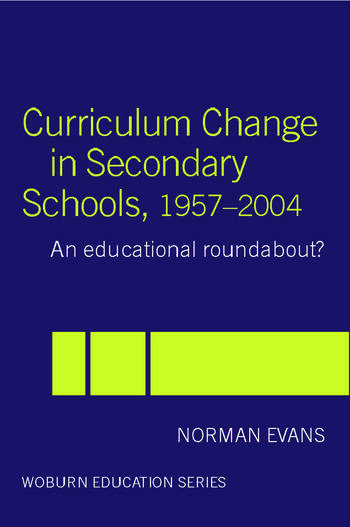 Curriculum Change in Secondary Schools, 1957-2004 A curriculum roundabout? book cover