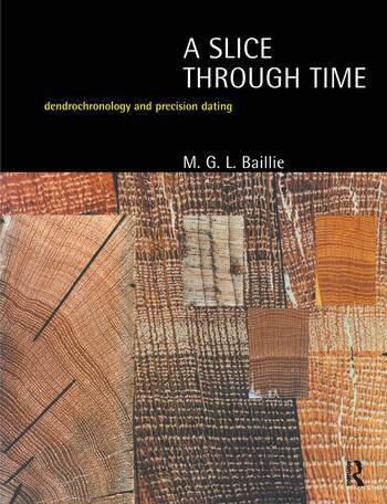 A Slice Through Time Dendrochronology and Precision Dating book cover
