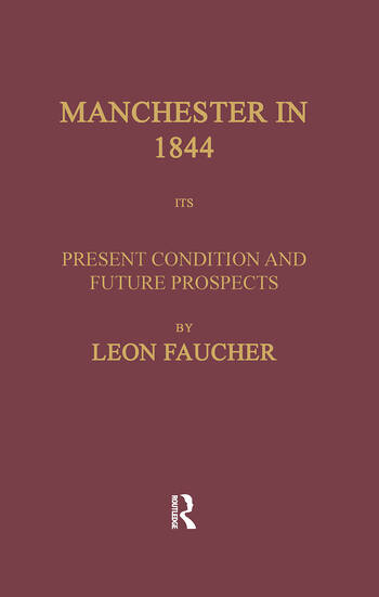Manchester in 1844 Its Present Condition and Future Prospects book cover
