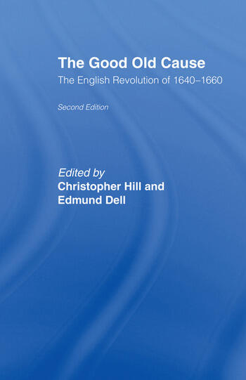 The Good Old Cause English Revolution of 1640-1660 book cover