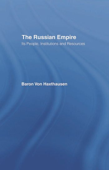 The Russian Empire Its People, Institutions and Resources (2 Vols) book cover