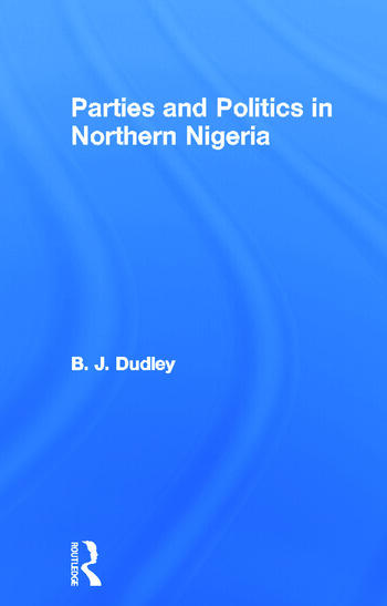 Parties and Politics in Northern Nigeria book cover