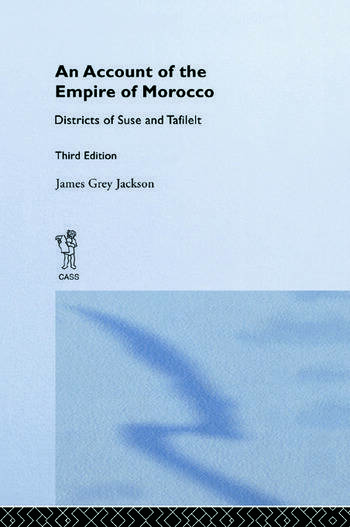 An Account of the Empire of Morocco and the Districts of Suse and Tafilelt book cover