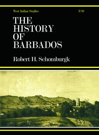 The History of Barbados From the First Discovery of the Island, in the Year 1605, till the Accessio book cover