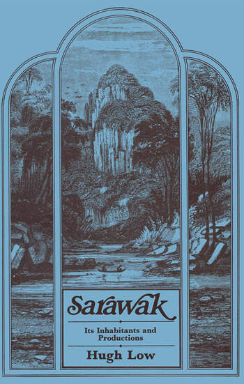 Sarawak Its Inhabitants and Productions book cover