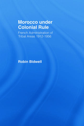 Morocco Under Colonial Rule French Administration of Tribal Areas 1912-1956 book cover