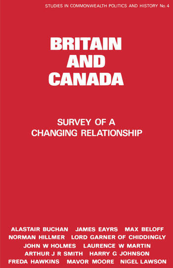 Britain and Canada Survey of a Changing Relationship book cover