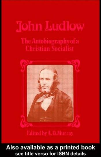 John Ludlow The Autobiography of a Christian Socialist book cover