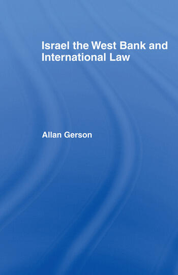Israel, the West Bank and International Law book cover