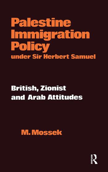 Palestine Immigration Policy Under Sir Herbert Samuel British, Zionist and Arab Attitudes book cover