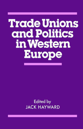 Trade Unions and Politics in Western Europe book cover
