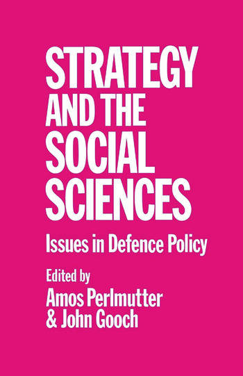 Strategy and the Social Sciences Issues in Defence Policy book cover