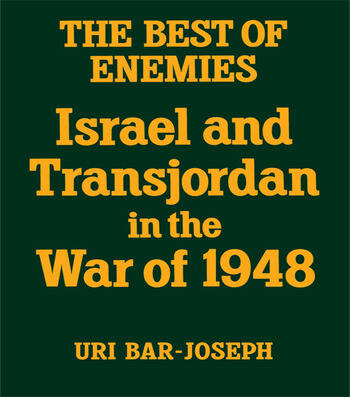 The Best of Enemies Israel and Transjordan in the War of 1948 book cover