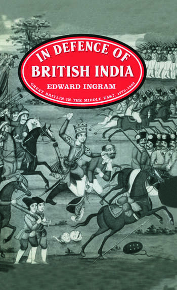 In Defence of British India Great Britain in the Middle East, 1775-1842 book cover