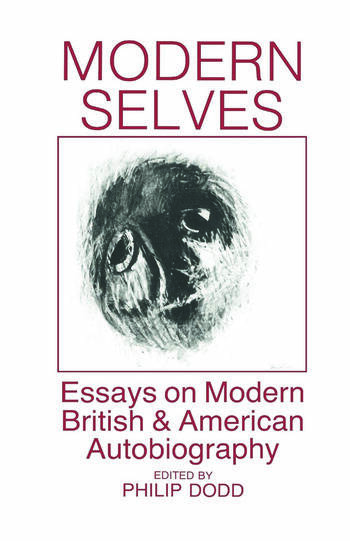 Modern Selves Essays on Modern British and American Autobiography book cover