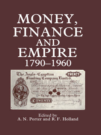 Money, Finance, and Empire, 1790-1960 book cover