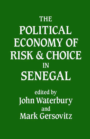 The Political Economy of Risk and Choice in Senegal book cover