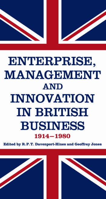 Enterprise, Management and Innovation in British Business, 1914-80 book cover