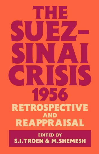 The Suez-Sinai Crisis A Retrospective and Reappraisal book cover