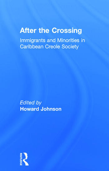 After the Crossing Immigrants and Minorities in Caribbean Creole Society book cover