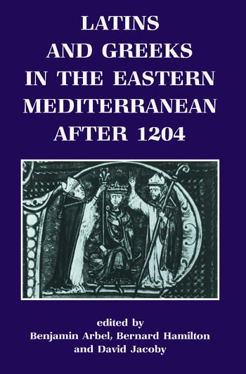 Latins and Greeks in the Eastern Mediterranean After 1204 book cover