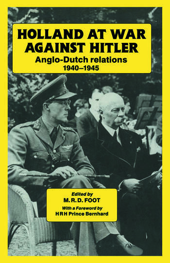 Holland at War Against Hitler Anglo-Dutch Relations 1940-1945 book cover