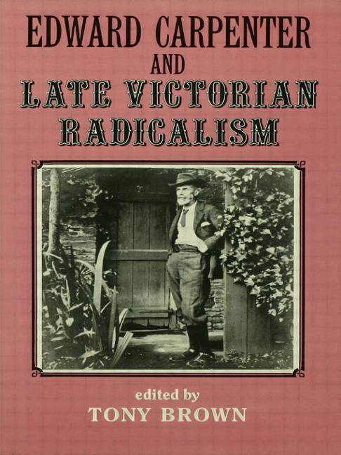 Edward Carpenter and Late Victorian Radicalism book cover
