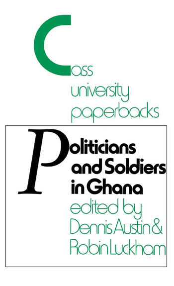 Politicians and Soldiers in Ghana 1966-1972 book cover