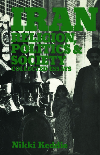 Iran Religion, Politics and Society: Collected Essays book cover