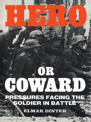 Hero or Coward Pressures Facing the Soldier in Battle book cover
