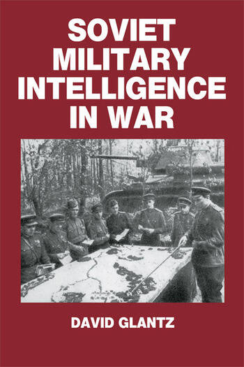 Soviet Military Intelligence in War book cover
