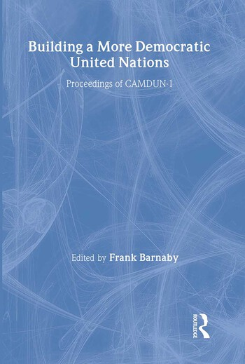 Building a More Democratic United Nations Proceedings of CAMDUN-1 book cover