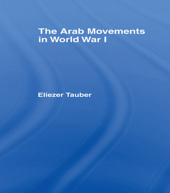 The Arab Movements in World War I book cover